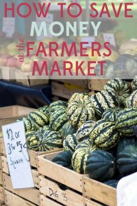 The farmers market is a great place to buy produce, but it's rarely the cheapest. We've got tips for how to save money at the farmers market.