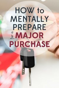 You can comparison shop and find discounts, but do you have the right mindframe? Follow our 10 tips to mentally prepare for a major purchase.