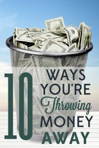 Even people who are generally frugal have unnecessary habits that waste money. Check out these 10 ways you might be throwing money away.