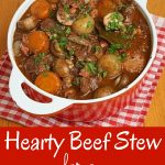 Hearty beef stew recipe for a weeknight treat