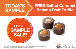 Grab a FREE salted caramel banana fruit truffle today. Yum!