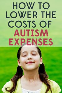 The lifetime cost to support an individual with autism is $3.2 million, says AAP. Here are 14 ways to lower the cost of autism expenses.