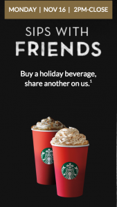 Score B1G1 FREE holiday drinks at Starbucks today. Yum!