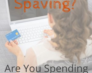 Saving or Spaving? Are You Spending Just for the Thrill of Saving?