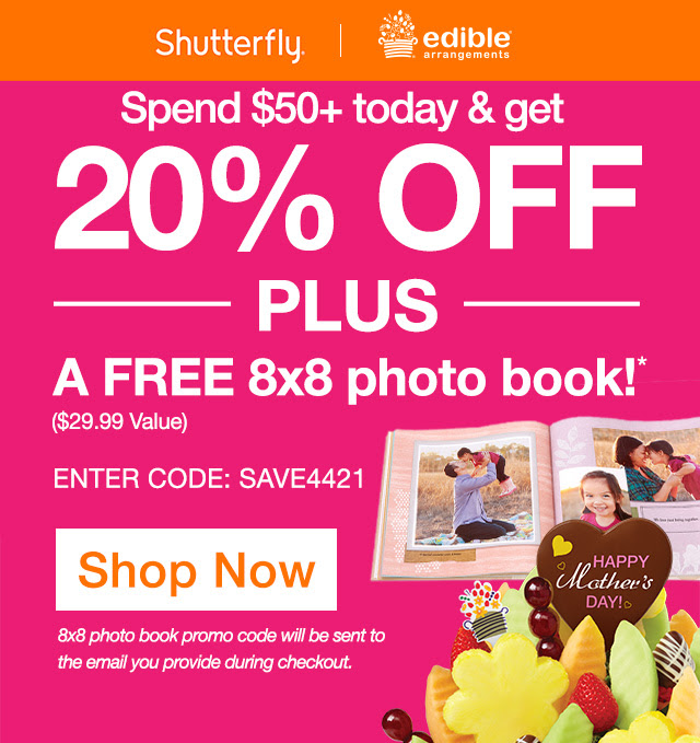 Edible arrangements 20 off amp free 8x8 shutterfly photo book
