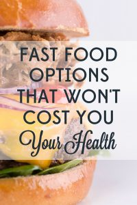 Fast food is easy and cheap, but what is the long-term cost to your health? Here are some not-so-terrible fast food options.