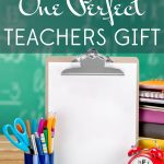 The One Perfect Teachers Gift for Any Budget