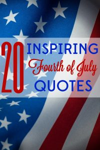 Fourth of July is about more than hot dogs and fireworks! These 20 Fourth of July quotes are sure to put you in a patriotic mood.
