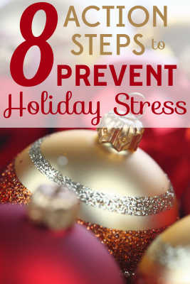 The holidays will be here before you know it. Are you ready? You will be if you follow these 8 action steps to prevent holiday stress.