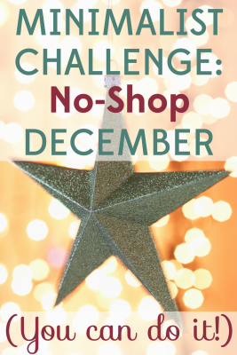 Yes, it IS possible to have a no-shop December. Our minimalist challenge will help you have your most meaningful Christmas yet!