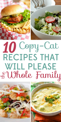 Save money and spend more time at home with these 10 copy-cat recipes that are sure to please the whole family!