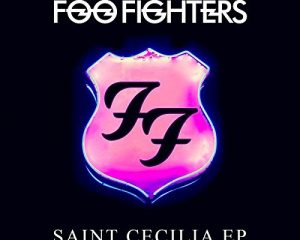 Monday Freebies-Free Download of Foo Fighters Saint Cecilia EP