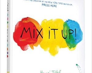 Mix It Up (Interactive Books for Toddlers, Learning Colors for Toddlers, Preschool and Kindergarten Reading Books) $6