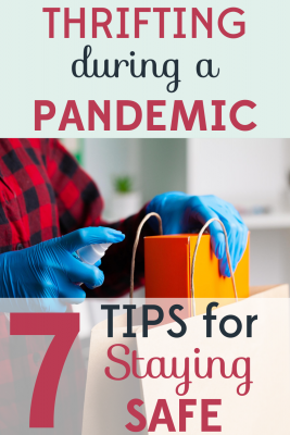You don't have to give up thrifting during a pandemic! Just be sure to follow these 7 tips for staying safe.